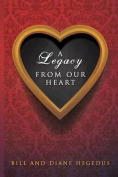 A Legacy from Our Heart