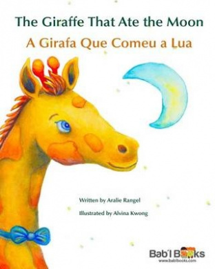 The Giraffe That Ate the Moon: A Girafa Que Comeu a Lua: Babl Children's Books in Portuguese and English