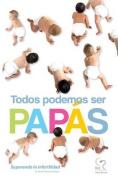Todos Podemos Ser Papas [Spanish]