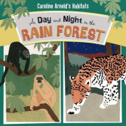 A Day and Night in the Amazon Rainforest (Nonfiction Picture Books