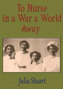 To Nurse in a War a World Away