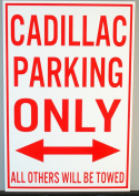 METAL STREET SIGN CADILLAC PARKING ONLY 12 X 18
