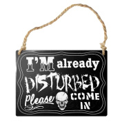 Alchemy Gothic SMALL Hanging Metal Sign I'm Already Disturbed Skull