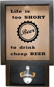Wooden Shadow Box Bottle Cap Holder 23cm x 38cm with Bottle Opener - Life Is Too Short To Drink Cheap Beer With Cap