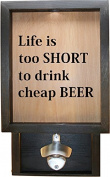 Wooden Shadow Box Bottle Cap Holder 23cm x 38cm with Bottle Opener - Life Is Too Short To Drink Cheap Beer
