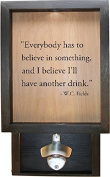 Wooden Shadow Box Bottle Cap Holder 23cm x 38cm with Bottle Opener - Everybody Has To Believe In Something