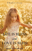 LIFE IS BLESS AND LOVE IS BLISS
