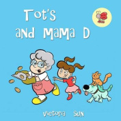 Tot's and Mama D