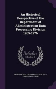 An Historical Perspective of the Department of Administration Data Processing Division 1965-1976