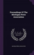 Proceedings of the Michigan Press Association