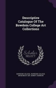 Descriptive Catalogue of the Bowdoin College Art Collections