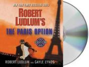 Robert Ludlum's the Paris Option [Audio]