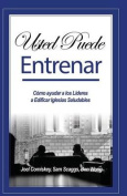 Usted Puede Entrenar [Spanish]
