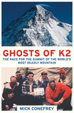 The Ghosts of K2: The Race for the Summit of the World's Most Deadly Mountain
