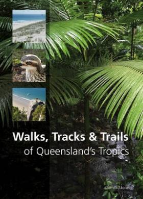 Walks, Tracks and Trails of Queensland's Tropics