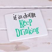 The Bright Side Coasters - If In Doubt, Keep Drinking