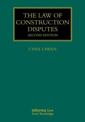 The Law of Construction Disputes (Construction Practice Series)