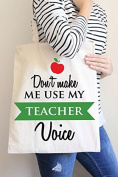 Don't make me use my Teacher Voice Tote Bag in Natural Colour