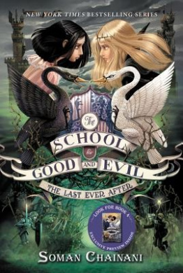 The School for Good and Evil #3: The Last Ever After (School for Good and Evil)