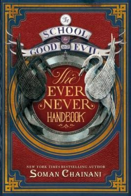 The School for Good and Evil: The Ever Never Handbook (School for Good and Evil)