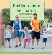 Kaitlyn Quiere Ver Patos [Spanish]
