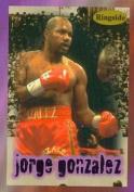 Autograph Warehouse 84426 Jorge Gonzalez Card Boxing 1996 Ringside No .11
