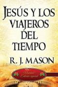 Jesus y Los Viajeros del Tiempo [Spanish]