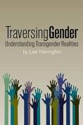 Traversing Gender