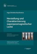 Herstellung Und Charakterisierung Superparamagnetischer Lacke [GER]