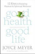 FaithWords-Hachette Book Group 120470 Good Health Good Life
