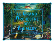 Le Grand Orchestre Des Animaux - The Great Animal Orchestra