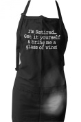 "Embroidered Apron ""I'm Retired, Get It Yourself and Bring Me a Glass of Wine"""