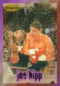 Autograph Warehouse 84435 Joe Hipp Card Boxing 1996 Ringside No .13