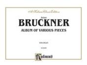 Alfred 00-K02036 Bruckner Album Var Pieces Org Book