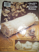 Romantic Bolster Pillow Kit By Yours Truly 1983