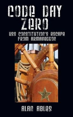 Code Day Zero: USS Constitution's Escape from Armageddon