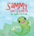 Sammy the Salmon Go Against the Flow