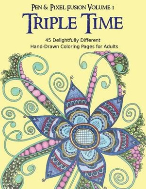 Triple Time: 45 Delightfully Different Coloring Pages for Adults