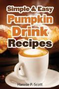 Simple & Easy Pumpkin Drink Recipes  : 20 Pumpkin Drink Recipes