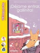 Dejame Entrar, Gallinita! [Spanish]
