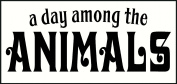 Wall Decor Plus More A Day Among The Animals Wall Vinyl Sticker Quote for Nursery or Kid's Room Decor 23W x 9H - Black Black