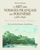 L'ART DES VOYAGES FRANCAIS EN POLYNESIE 1768-1846