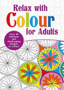 Adult Colouring Book - Relax with Colour