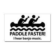 CafePress Paddle Faster I Hear Banjo Music. Sticker Rectang Sticker Rectangle -