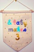 And Baby Makes 3 Baby Nursery Decorative Keepsake Medium 9½-inch Canvas Banner