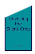 Unveiling the Silent Cries
