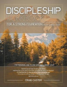 Discipleship Workbook for a Strong Foundation