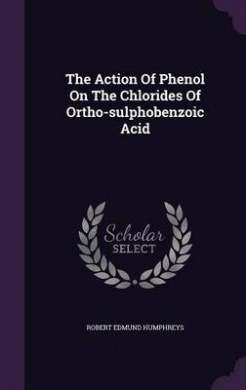 The Action of Phenol on the Chlorides of Ortho-Sulphobenzoic Acid