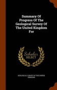 Summary of Progress of the Geological Survey of the United Kingdom for
