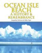 Ocean Isle Beach-A History & Remembrance